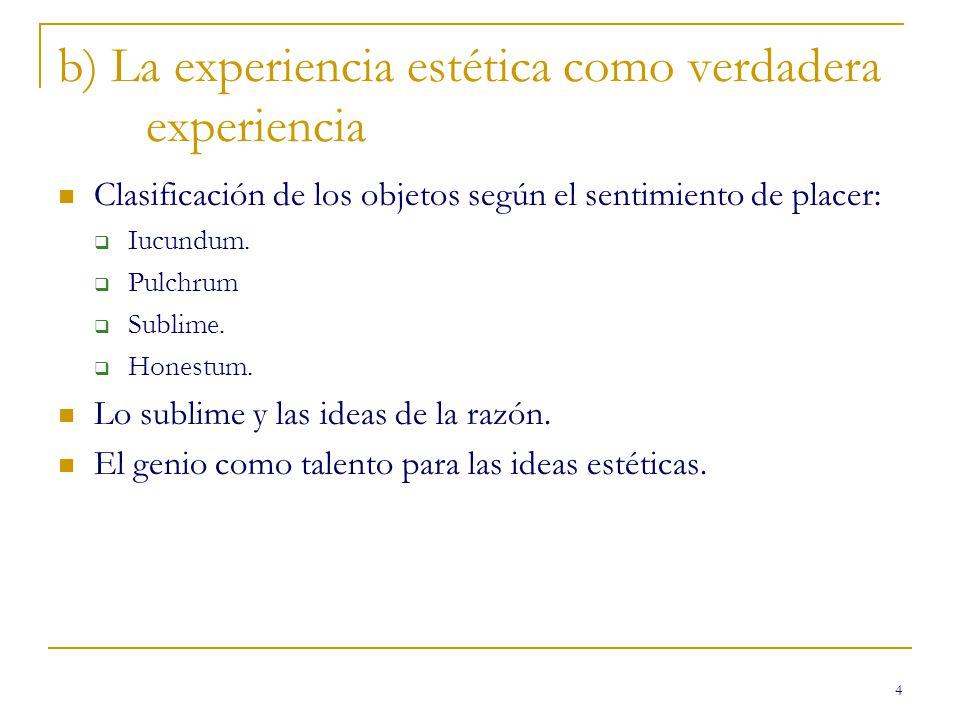 b) La experiencia estética como verdadera experiencia