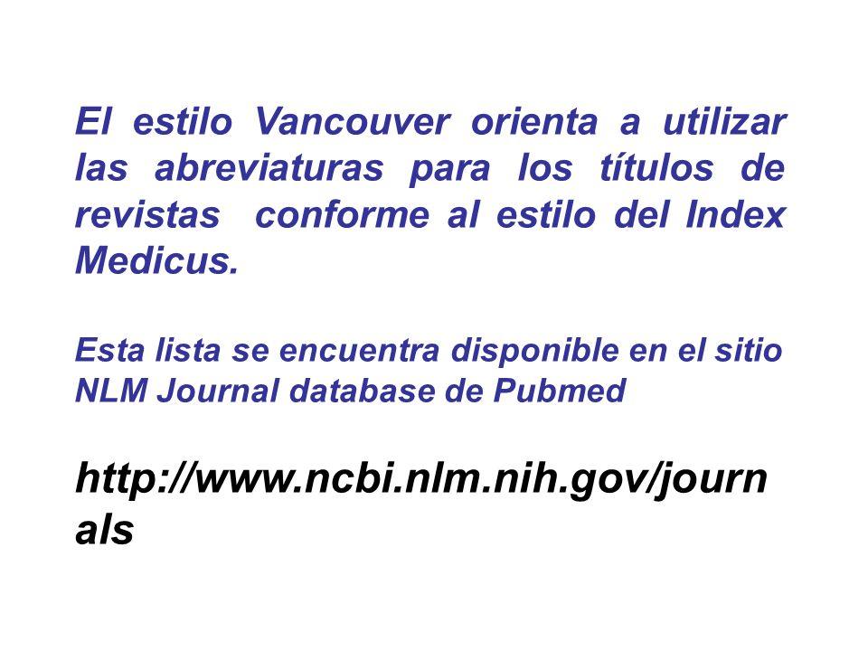 El estilo Vancouver orienta a utilizar las abreviaturas para los títulos de revistas conforme al estilo del Index Medicus.