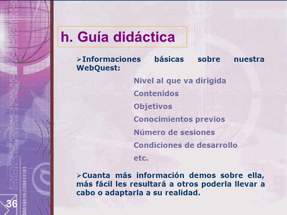 h. Guía didáctica Informaciones básicas sobre nuestra WebQuest: