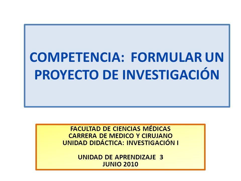 COMPETENCIA: FORMULAR UN PROYECTO DE INVESTIGACIÓN