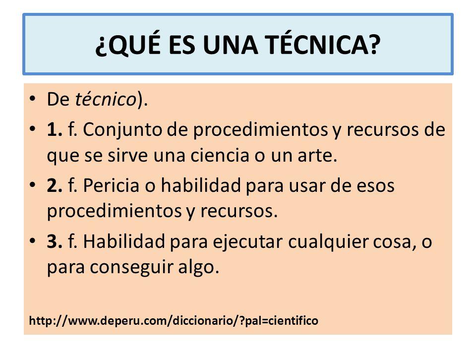 ¿QUÉ ES UNA TÉCNICA De técnico).