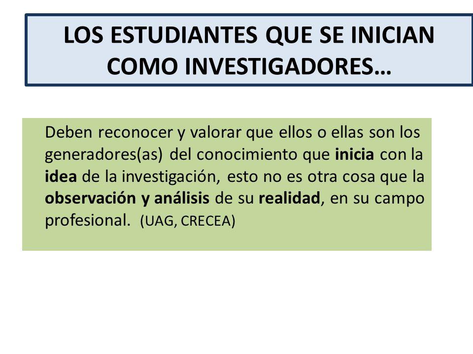 LOS ESTUDIANTES QUE SE INICIAN COMO INVESTIGADORES…