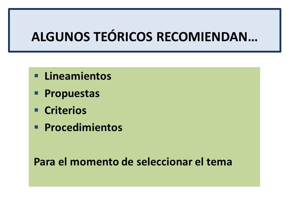 ALGUNOS TEÓRICOS RECOMIENDAN…