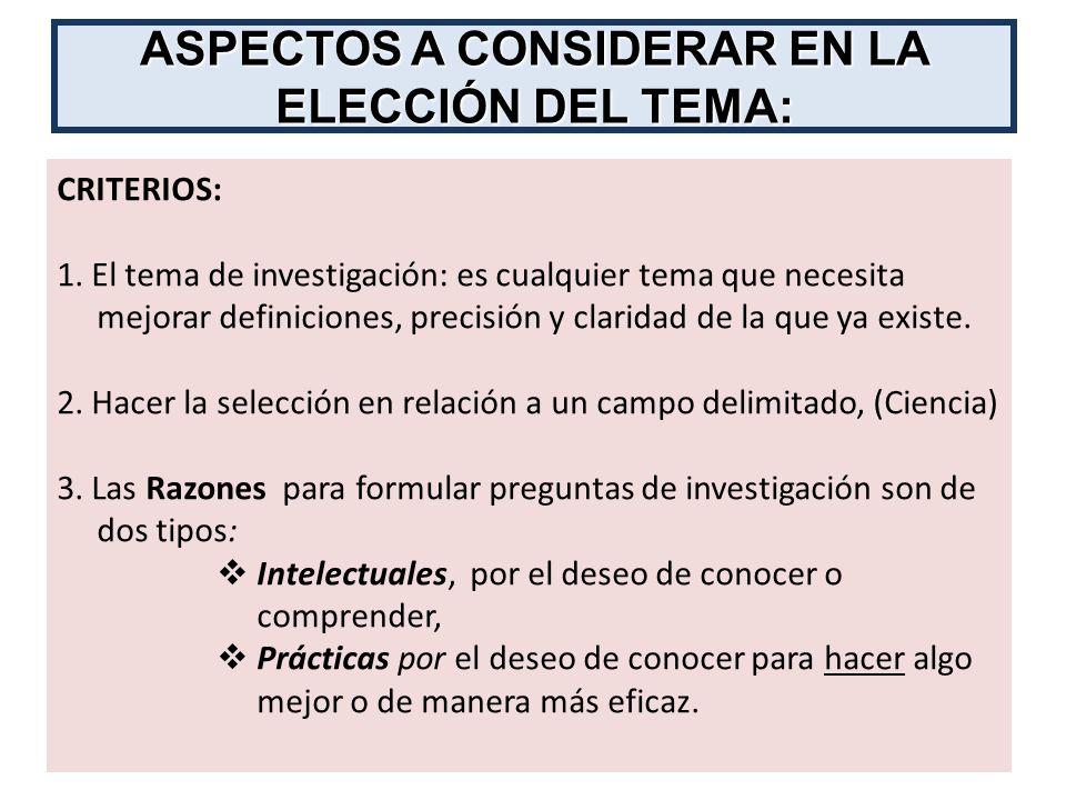 ASPECTOS A CONSIDERAR EN LA ELECCIÓN DEL TEMA: