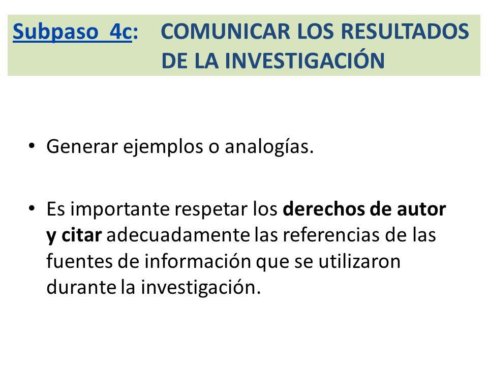 Subpaso 4c: COMUNICAR LOS RESULTADOS DE LA INVESTIGACIÓN