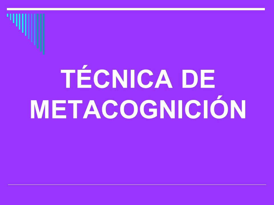 TÉCNICA DE METACOGNICIÓN