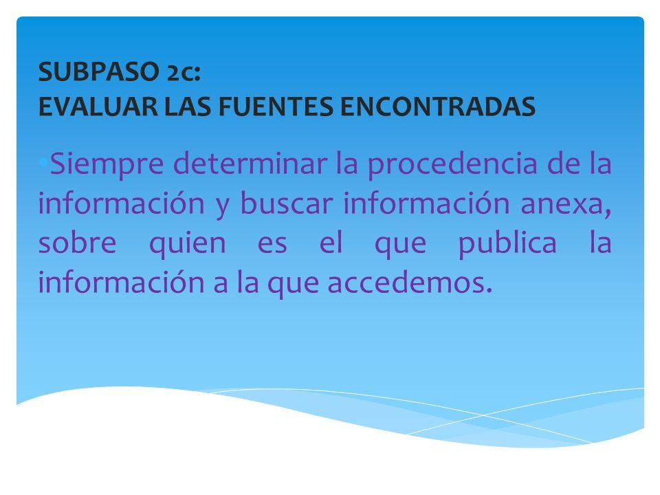 SUBPASO 2c: EVALUAR LAS FUENTES ENCONTRADAS