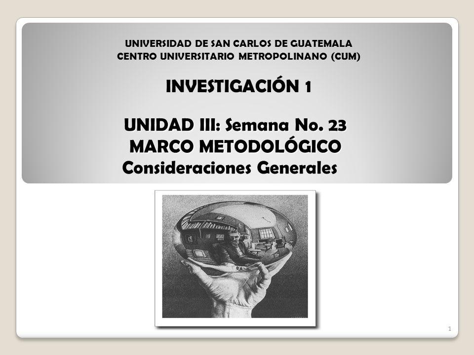 UNIDAD III: Semana No. 23 MARCO METODOLÓGICO