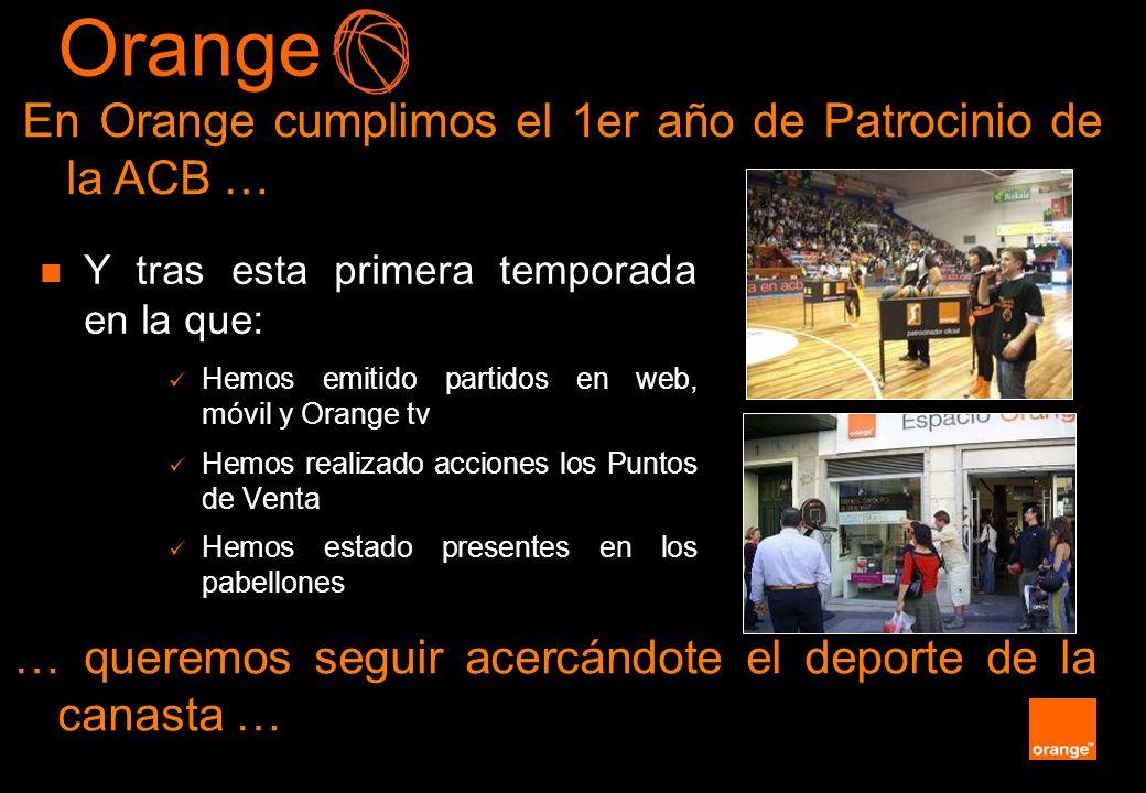 Orange En Orange cumplimos el 1er año de Patrocinio de la ACB …