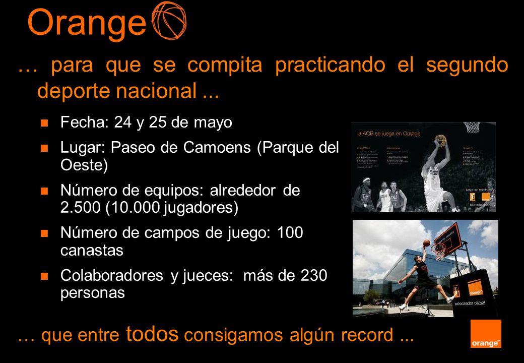 Orange … para que se compita practicando el segundo deporte nacional ... Fecha: 24 y 25 de mayo. Lugar: Paseo de Camoens (Parque del Oeste)
