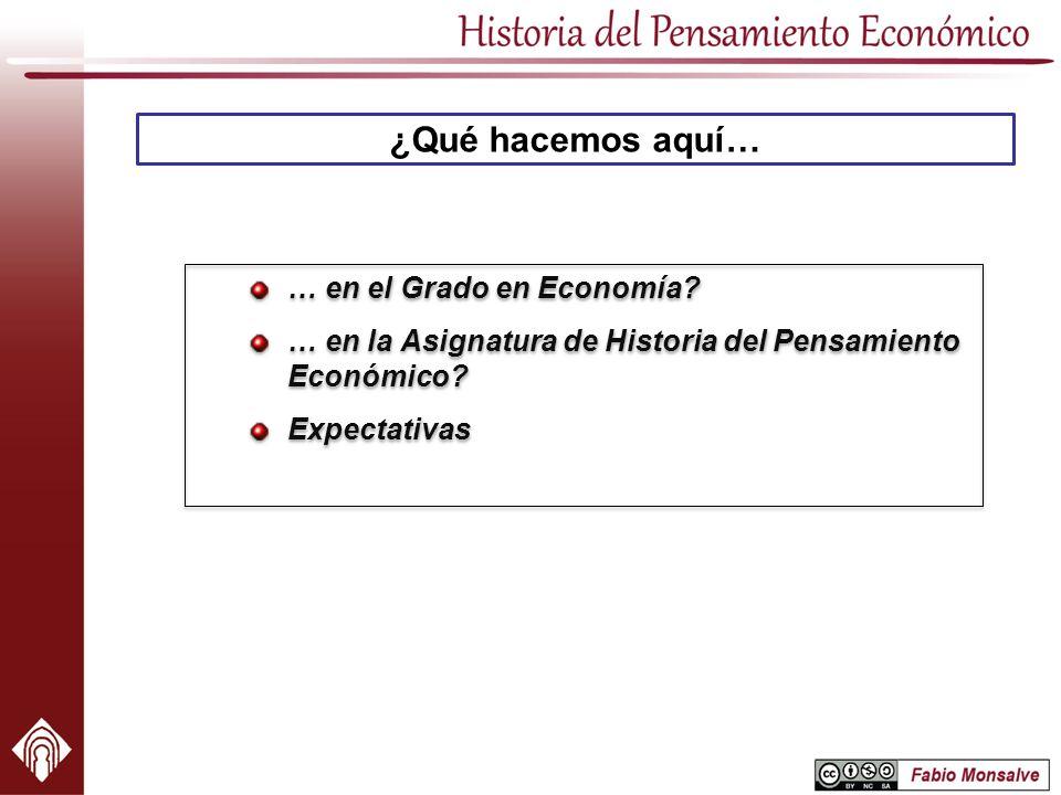 ¿Qué hacemos aquí… … en el Grado en Economía