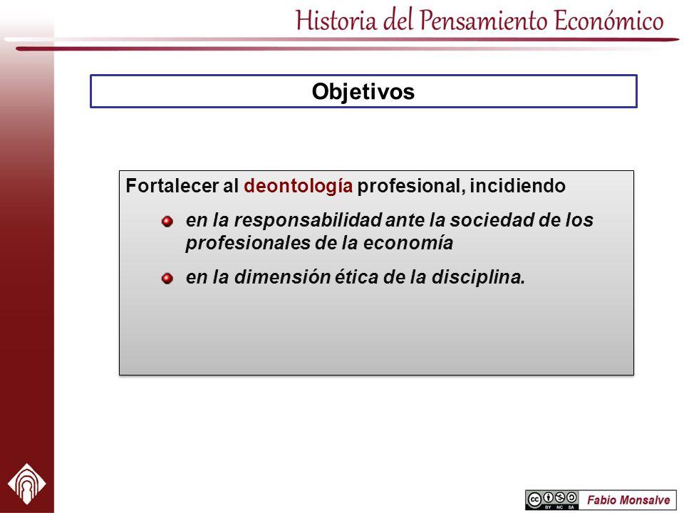 Objetivos Fortalecer al deontología profesional, incidiendo