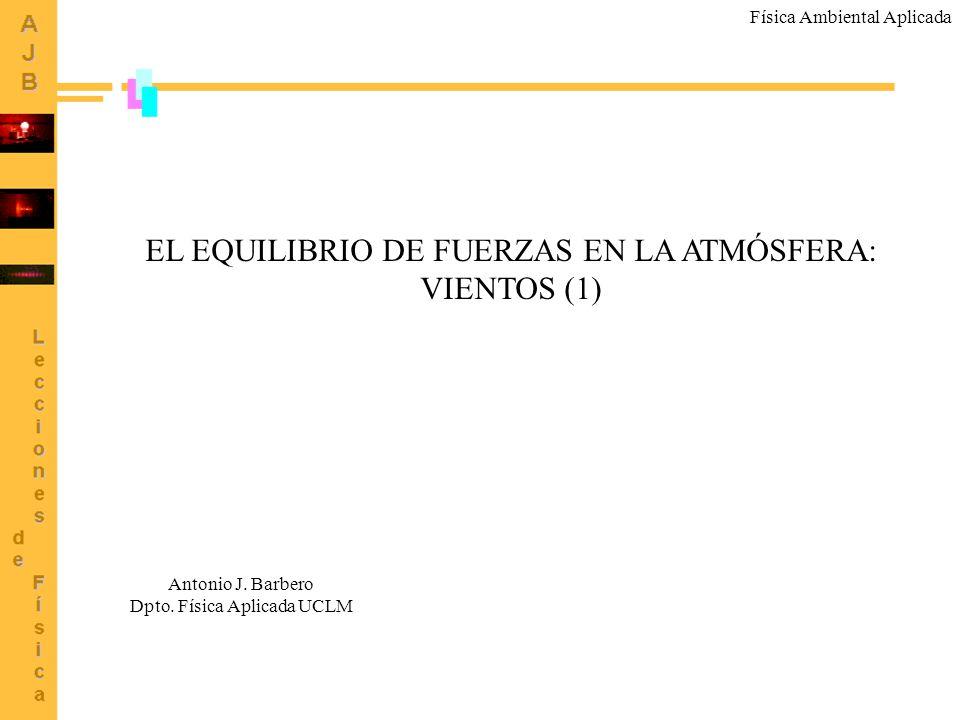EL EQUILIBRIO DE FUERZAS EN LA ATMÓSFERA: VIENTOS (1)