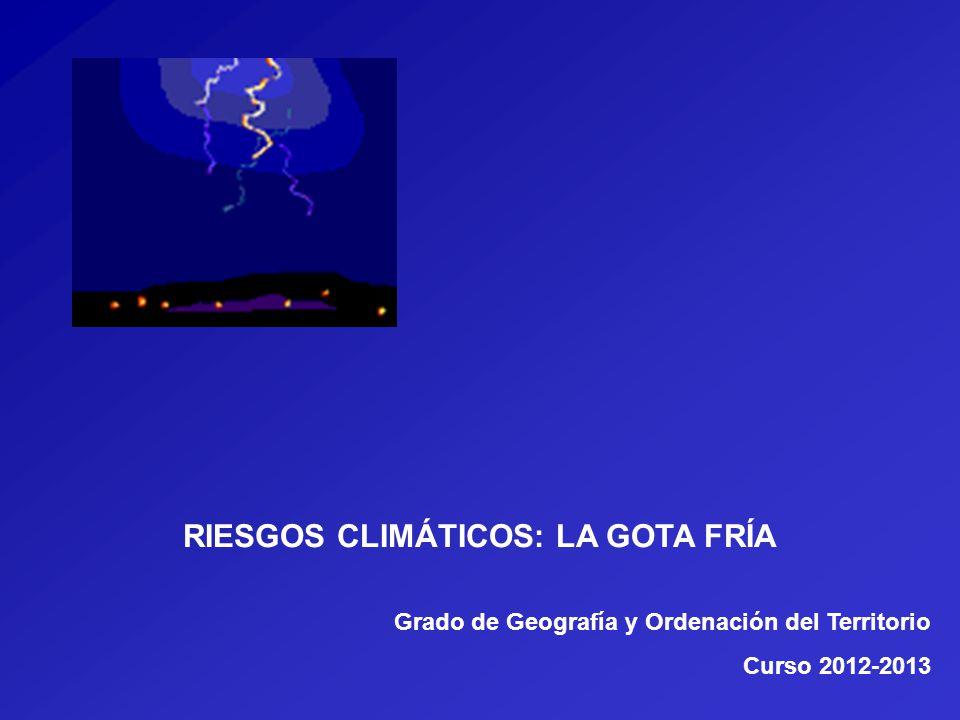 RIESGOS CLIMÁTICOS: LA GOTA FRÍA