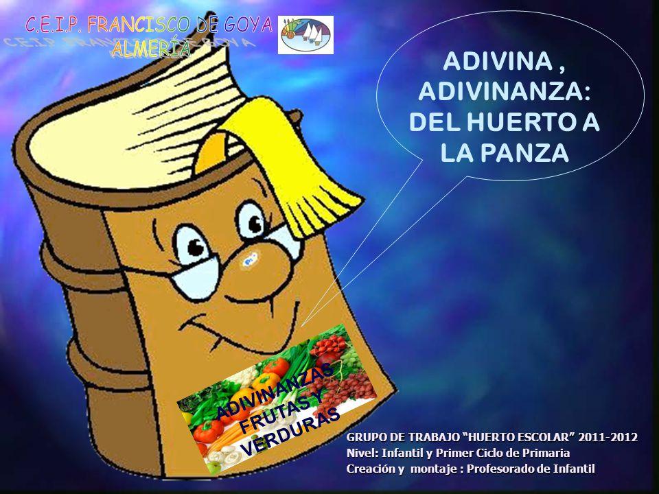 C.E.I.P. FRANCISCO DE GOYA ALMERÍA ADIVINA , ADIVINANZA: