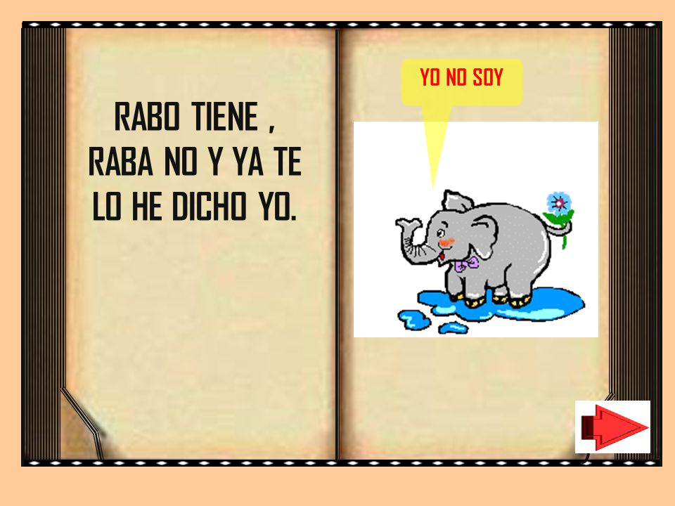 RABO TIENE , RABA NO Y YA TE LO HE DICHO YO.