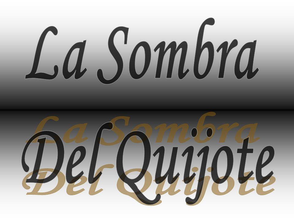 La Sombra Del Quijote