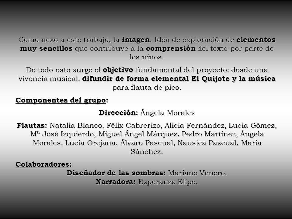 Componentes del grupo: Dirección: Ángela Morales