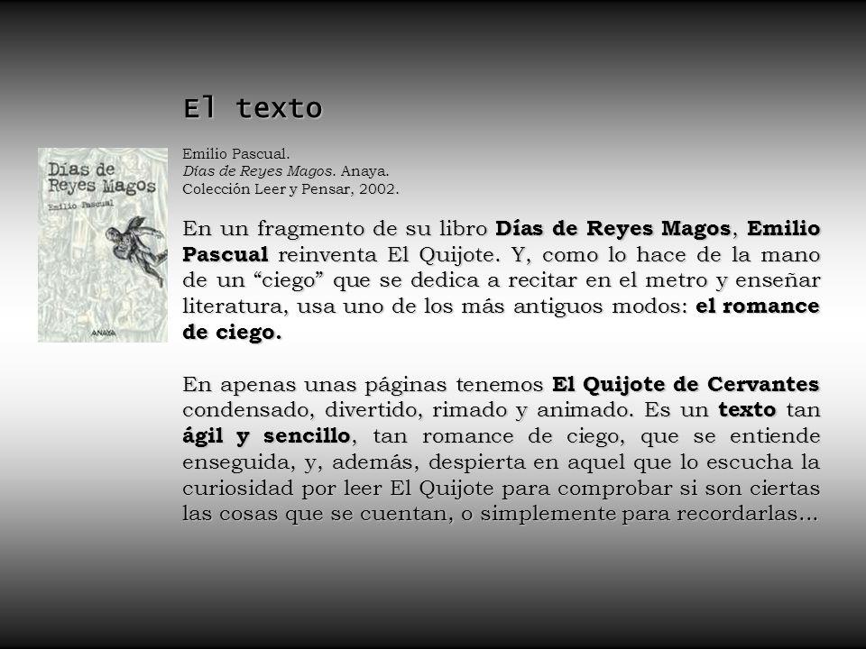 El texto Emilio Pascual. Días de Reyes Magos. Anaya. Colección Leer y Pensar, 2002.