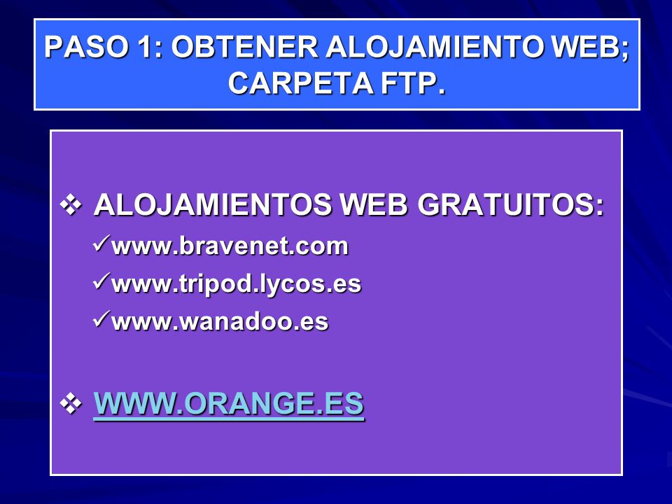 PASO 1: OBTENER ALOJAMIENTO WEB; CARPETA FTP.