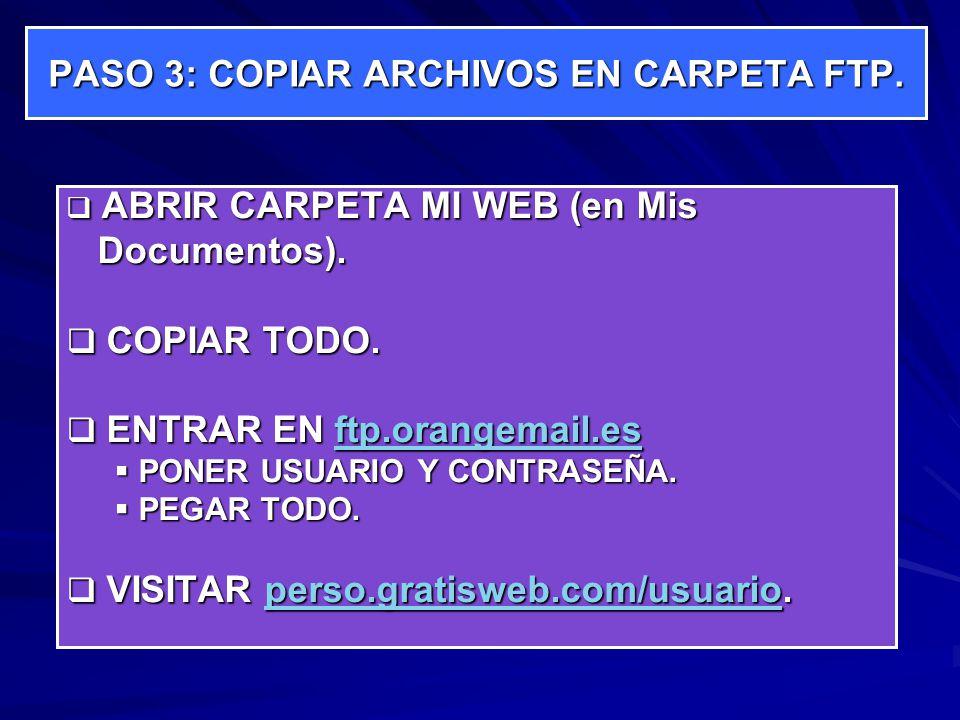 PASO 3: COPIAR ARCHIVOS EN CARPETA FTP.