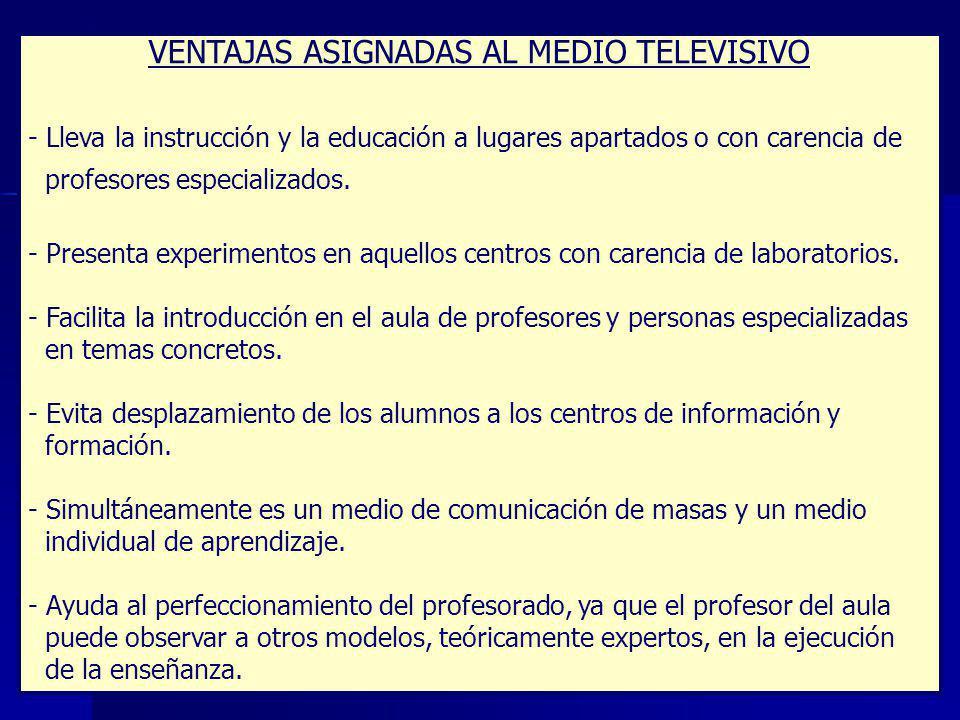 VENTAJAS ASIGNADAS AL MEDIO TELEVISIVO