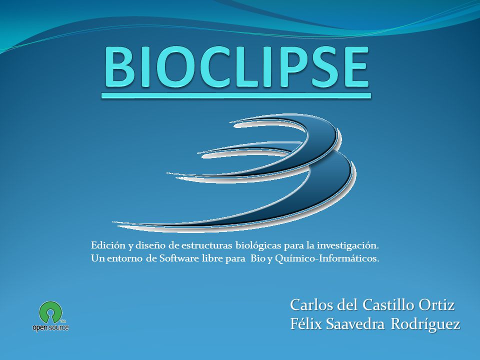 BIOCLIPSE Carlos del Castillo Ortiz Félix Saavedra Rodríguez