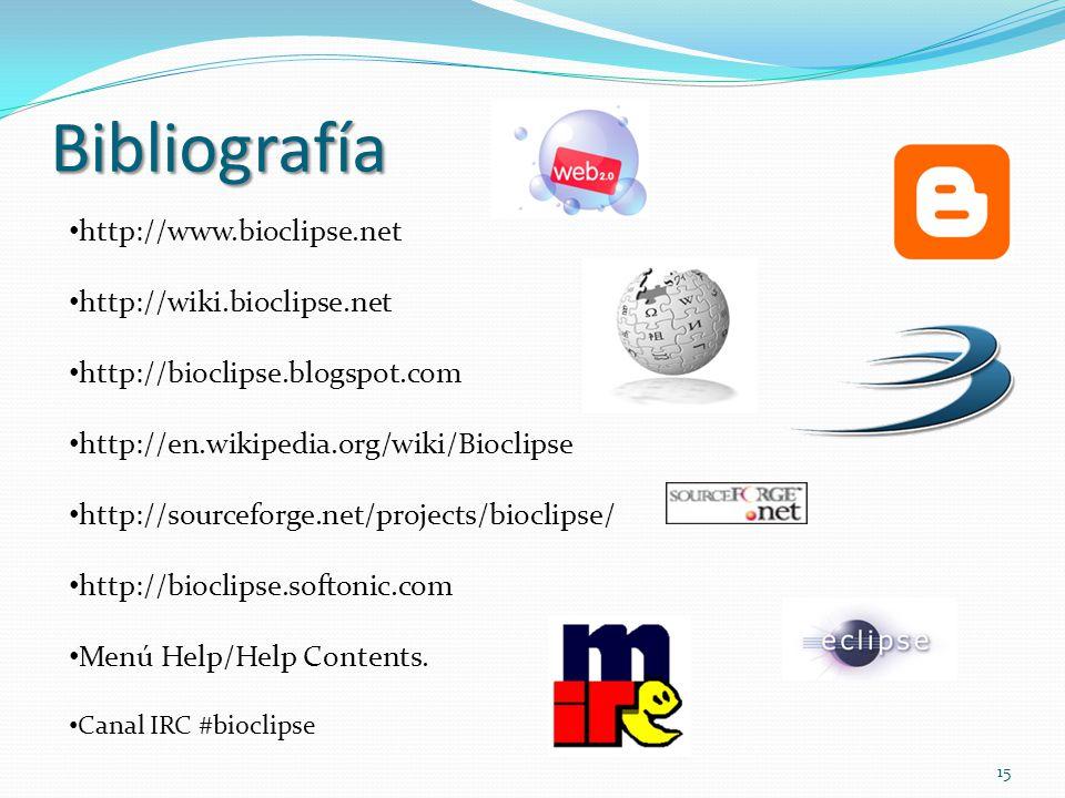 Bibliografía http://www.bioclipse.net http://wiki.bioclipse.net