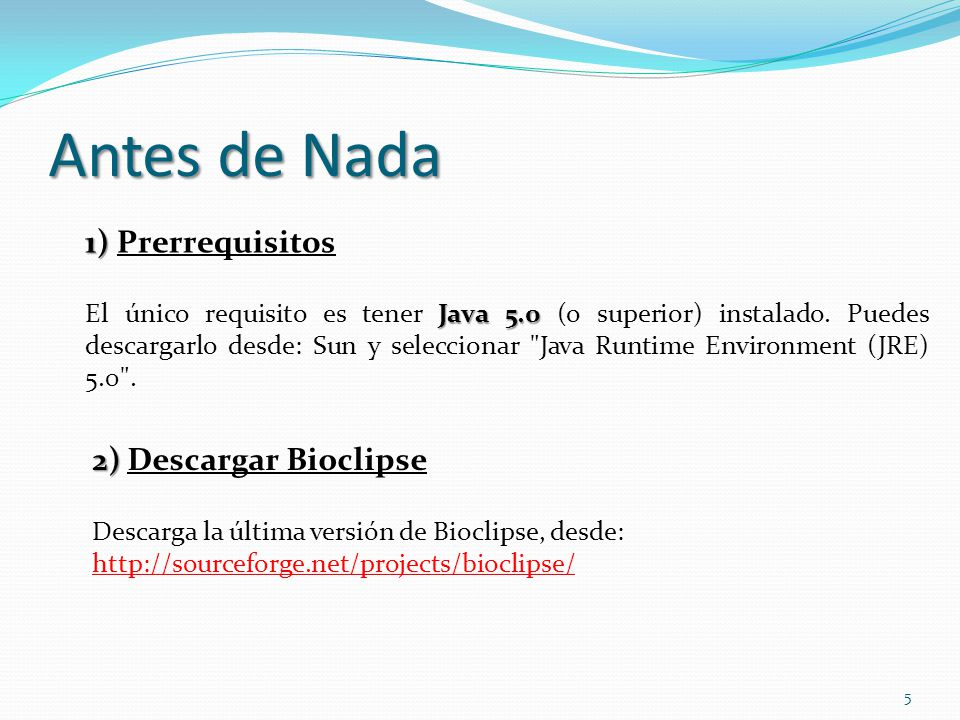 Antes de Nada 1) Prerrequisitos 2) Descargar Bioclipse