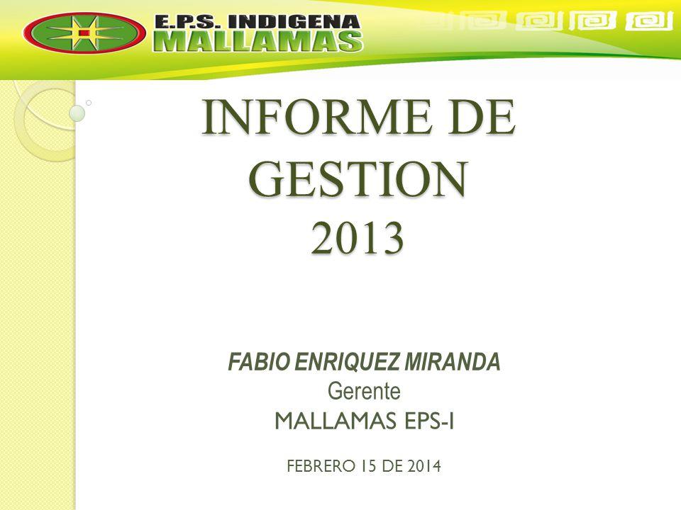 FABIO ENRIQUEZ MIRANDA Gerente MALLAMAS EPS-I FEBRERO 15 DE 2014