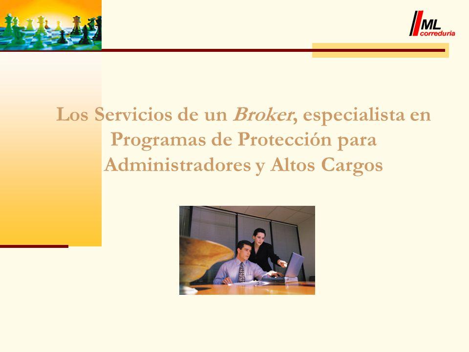 Los Servicios de un Broker, especialista en Programas de Protección para Administradores y Altos Cargos
