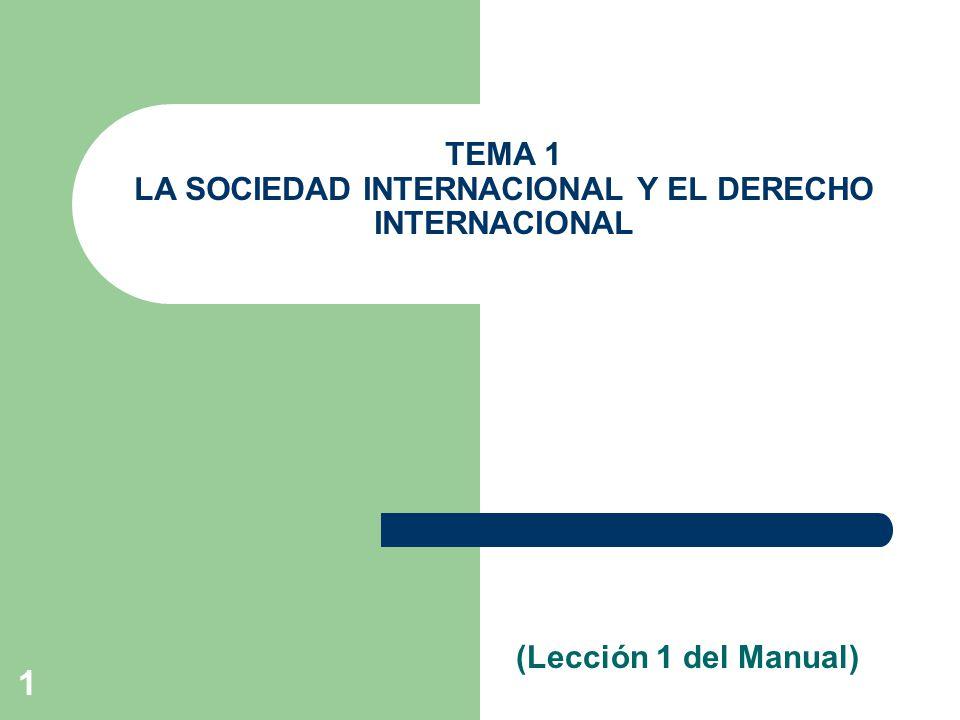 TEMA 1 LA SOCIEDAD INTERNACIONAL Y EL DERECHO INTERNACIONAL