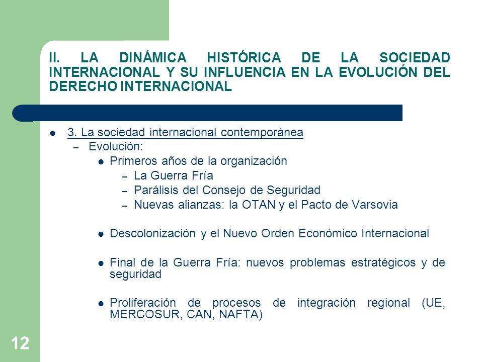 II. LA DINÁMICA HISTÓRICA DE LA SOCIEDAD INTERNACIONAL Y SU INFLUENCIA EN LA EVOLUCIÓN DEL DERECHO INTERNACIONAL