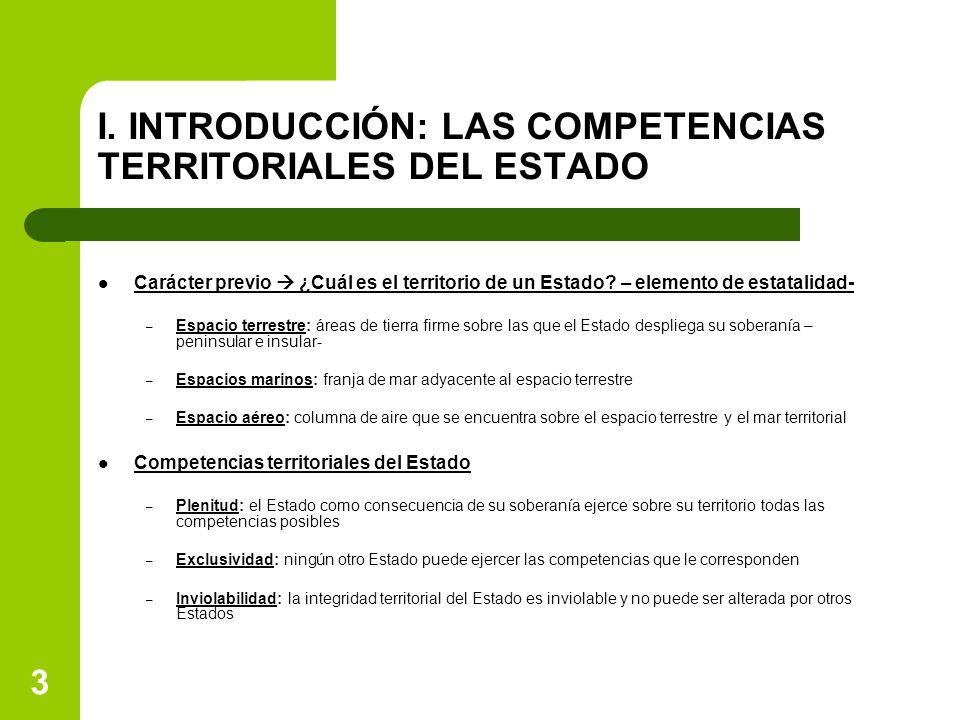 I. INTRODUCCIÓN: LAS COMPETENCIAS TERRITORIALES DEL ESTADO