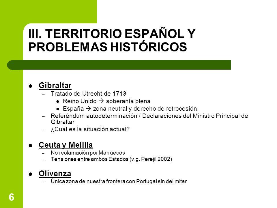 III. TERRITORIO ESPAÑOL Y PROBLEMAS HISTÓRICOS