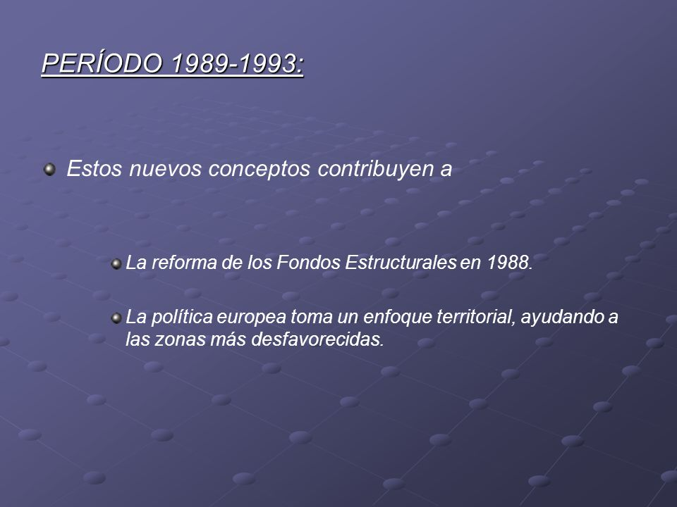 PERÍODO 1989-1993: Estos nuevos conceptos contribuyen a