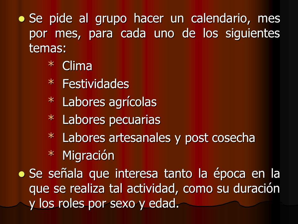 Se pide al grupo hacer un calendario, mes por mes, para cada uno de los siguientes temas: