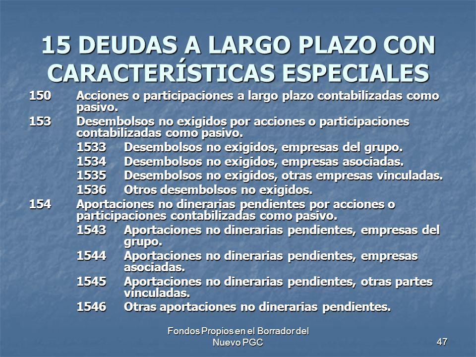 15 DEUDAS A LARGO PLAZO CON CARACTERÍSTICAS ESPECIALES