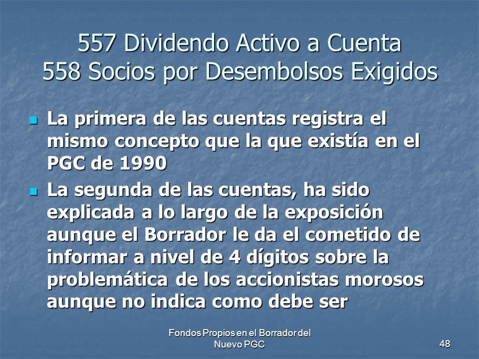 557 Dividendo Activo a Cuenta 558 Socios por Desembolsos Exigidos
