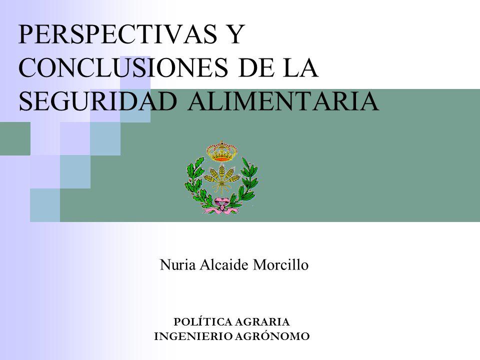 PERSPECTIVAS Y CONCLUSIONES DE LA SEGURIDAD ALIMENTARIA