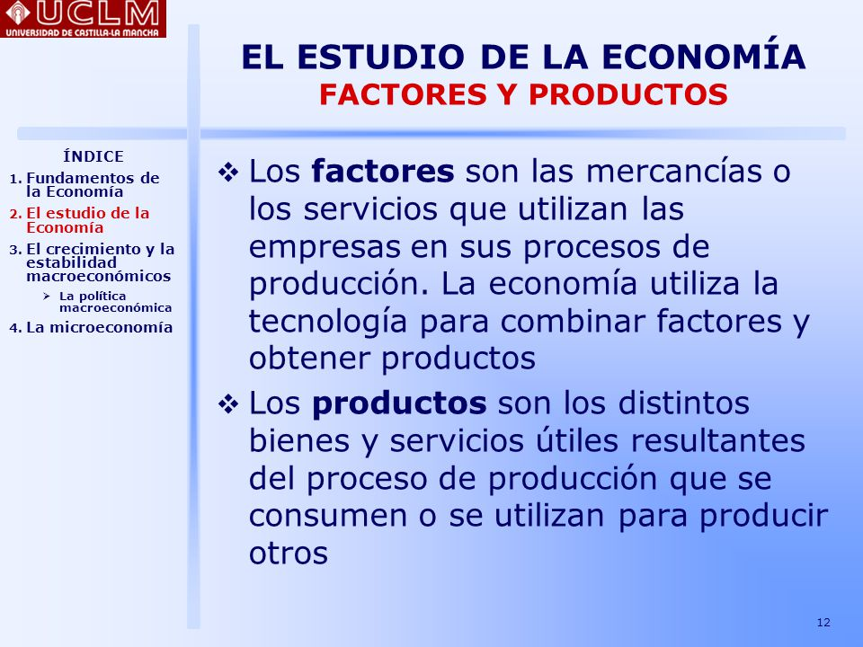 EL ESTUDIO DE LA ECONOMÍA FACTORES Y PRODUCTOS