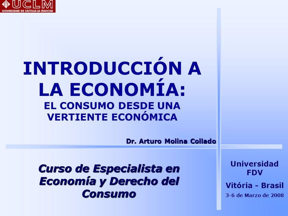 INTRODUCCIÓN A LA ECONOMÍA: EL CONSUMO DESDE UNA VERTIENTE ECONÓMICA