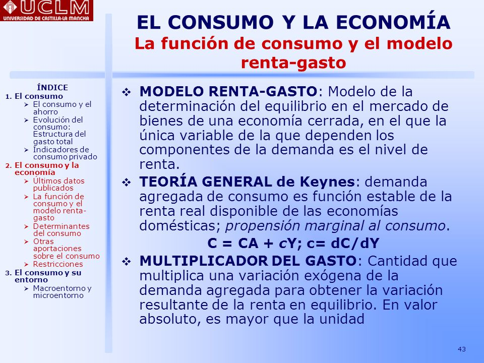 EL CONSUMO Y LA ECONOMÍA La función de consumo y el modelo renta-gasto