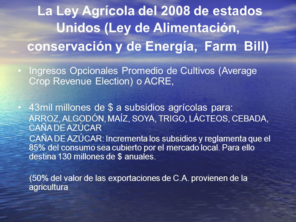 La Ley Agrícola del 2008 de estados Unidos (Ley de Alimentación, conservación y de Energía, Farm Bill)