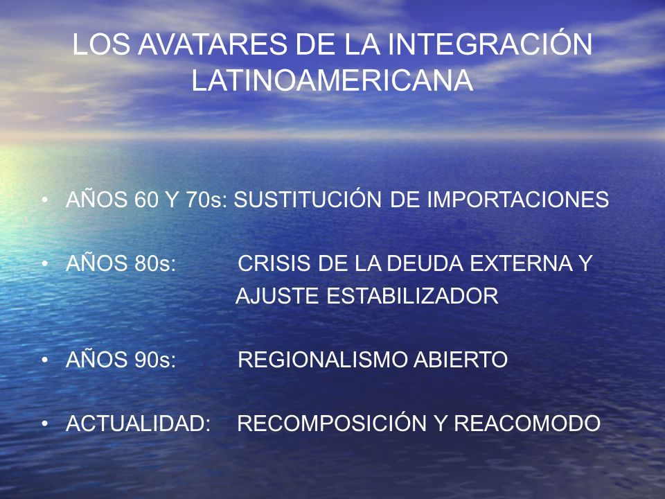 LOS AVATARES DE LA INTEGRACIÓN LATINOAMERICANA