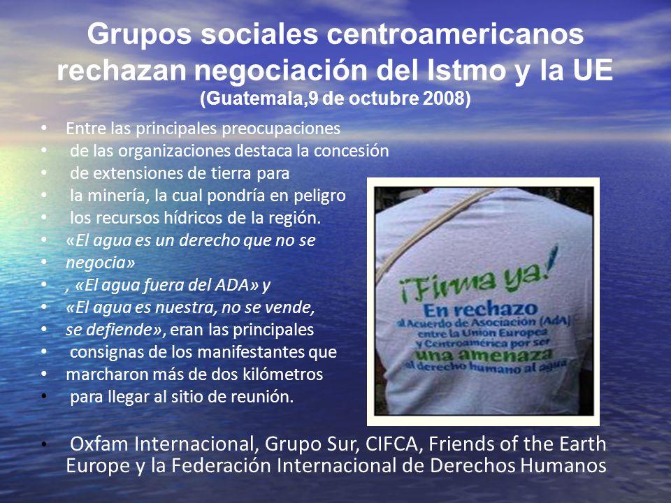 Grupos sociales centroamericanos rechazan negociación del Istmo y la UE (Guatemala,9 de octubre 2008)