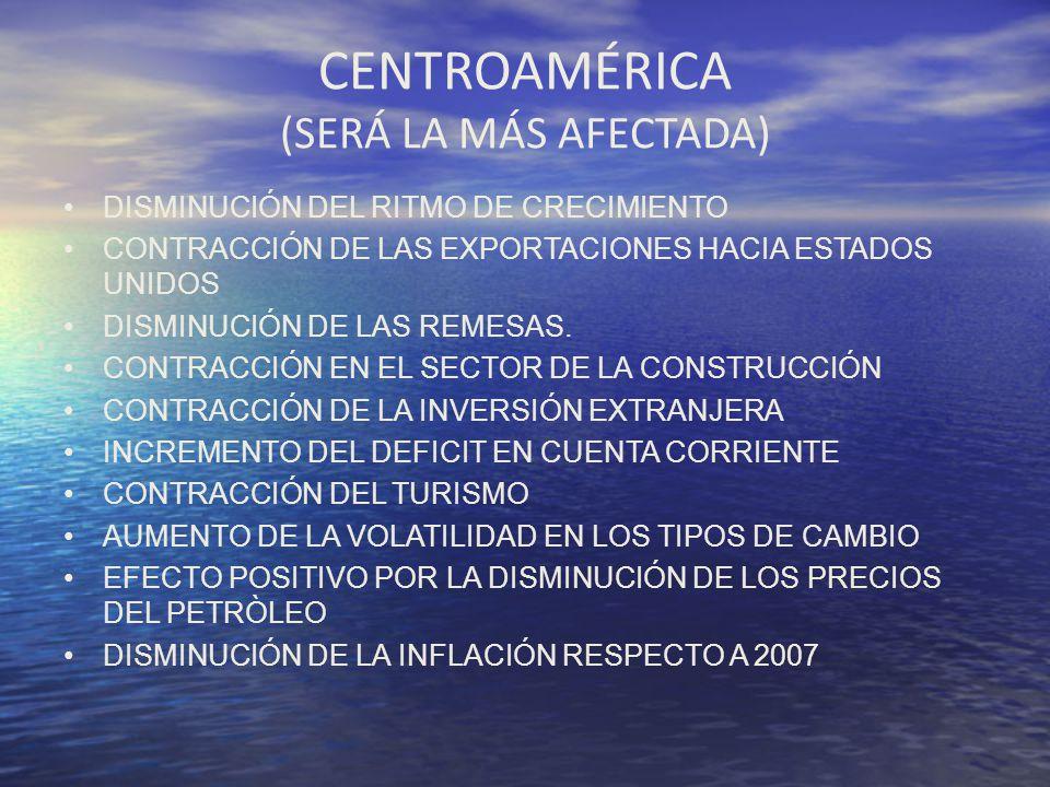CENTROAMÉRICA (SERÁ LA MÁS AFECTADA)