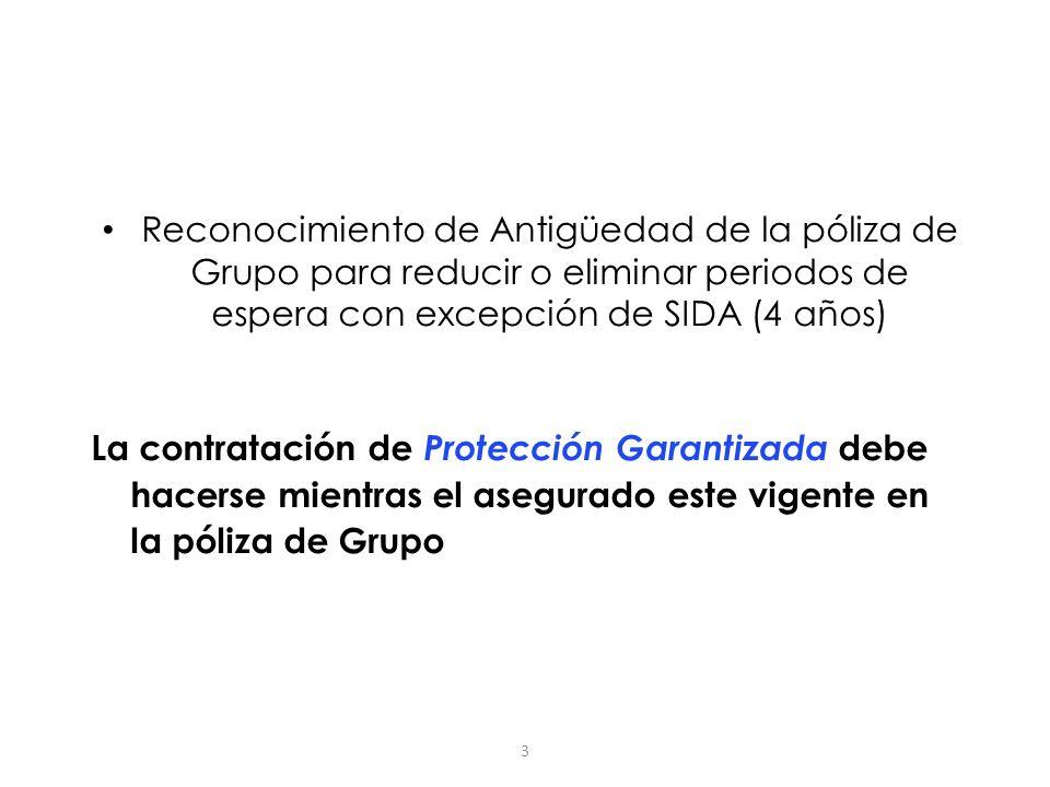 Reconocimiento de Antigüedad de la póliza de Grupo para reducir o eliminar periodos de espera con excepción de SIDA (4 años)