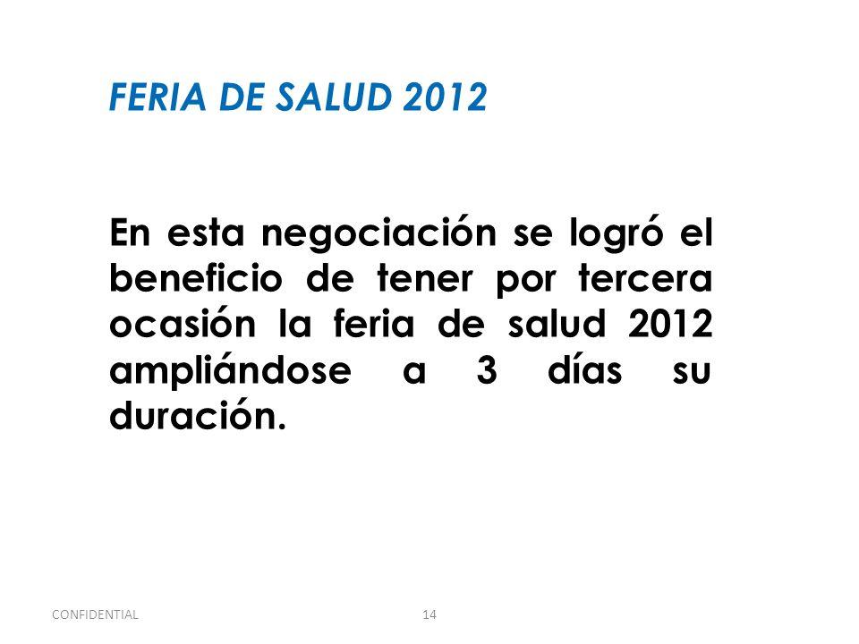 FERIA DE SALUD 2012 En esta negociación se logró el beneficio de tener por tercera ocasión la feria de salud 2012 ampliándose a 3 días su duración.