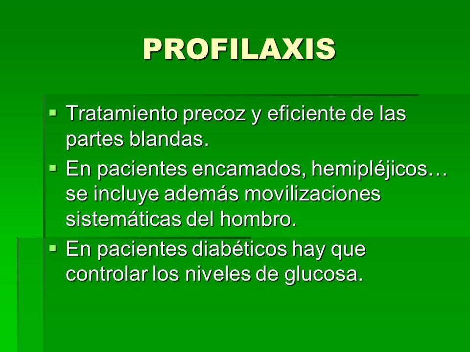 PROFILAXIS Tratamiento precoz y eficiente de las partes blandas.